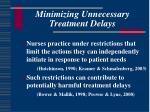 minimizing unnecessary treatment delays