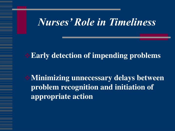 Nurses Role in Timeliness