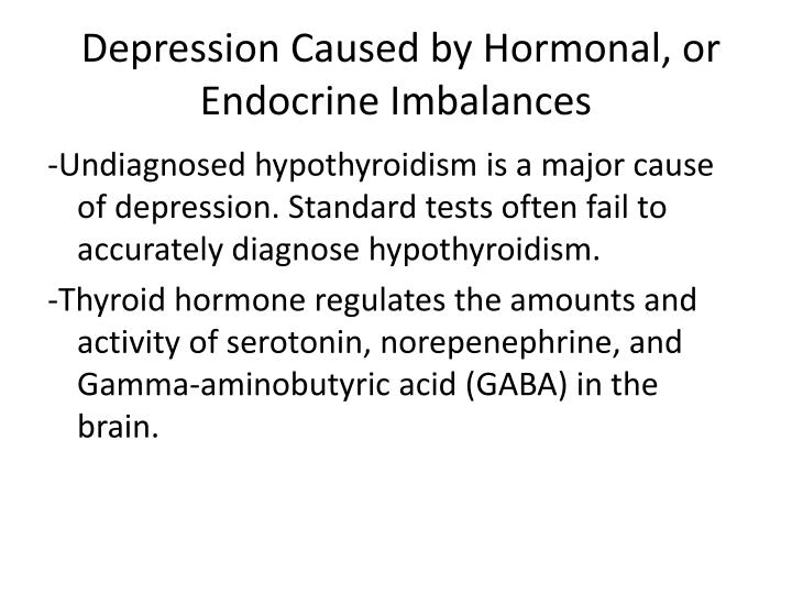 Depression Caused by Hormonal, or Endocrine Imbalances