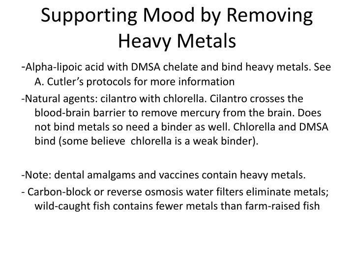 Supporting Mood by Removing  Heavy Metals