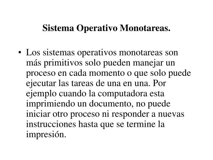 Sistema Operativo Monotareas.