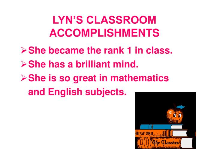LYN'S CLASSROOM ACCOMPLISHMENTS
