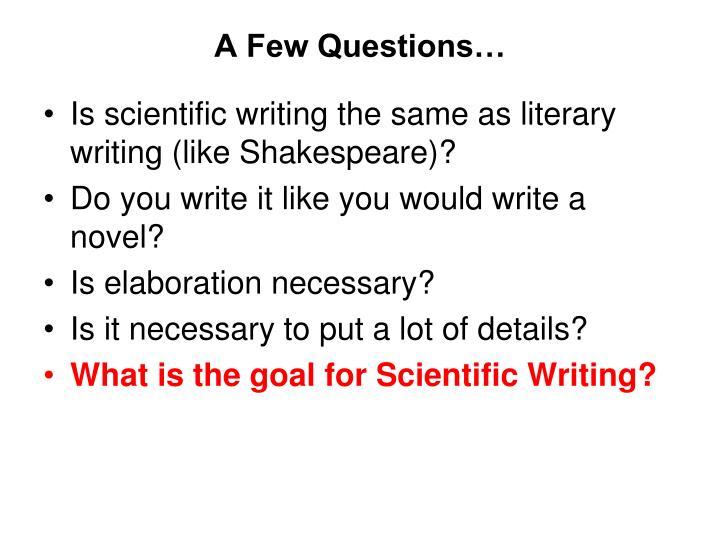 A Few Questions…