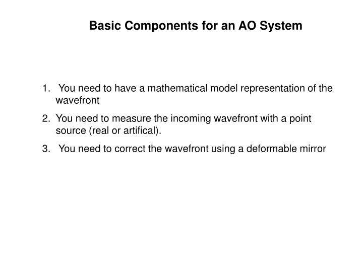 Basic Components for an AO System