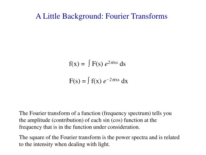 A Little Background: Fourier Transforms