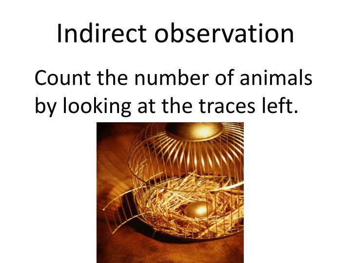 Indirect observation