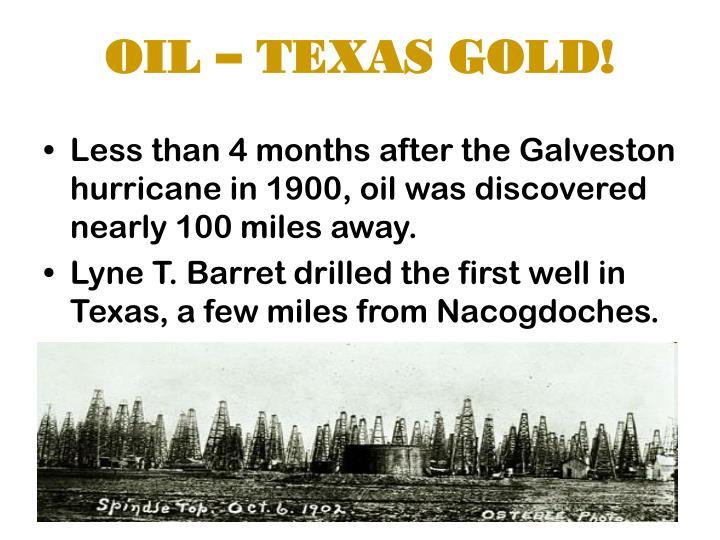 OIL – TEXAS GOLD!