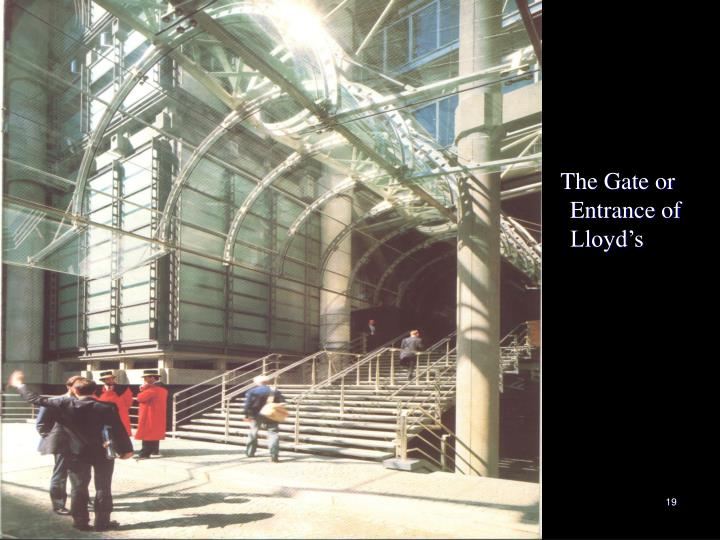 The Gate or Entrance of  Lloyd's
