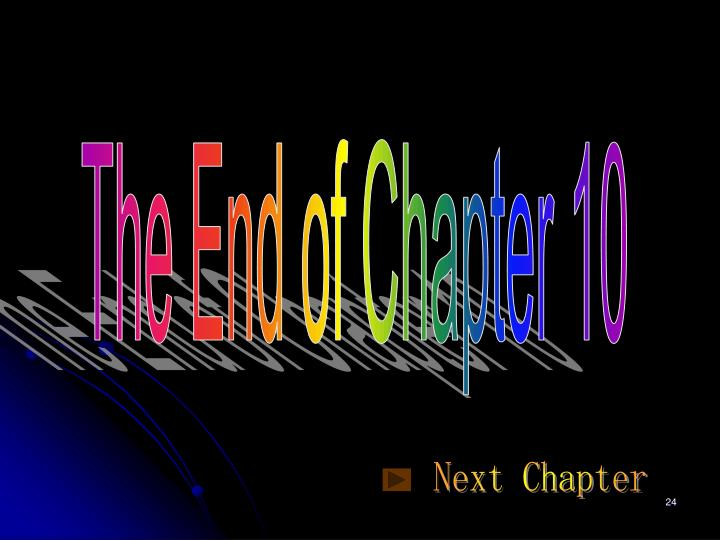 The End of Chapter 10