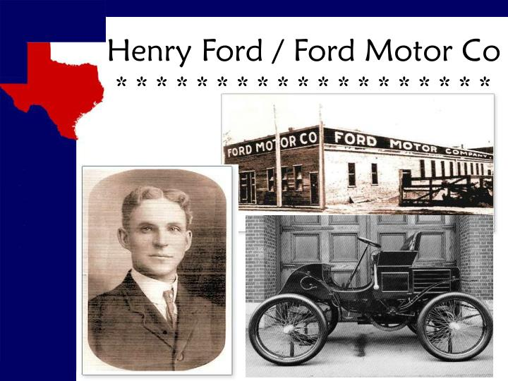 Henry Ford / Ford Motor Co