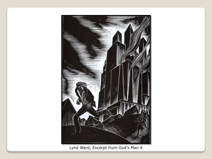 Lynd Ward, Excerpt from God's Man 4