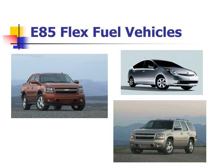 E85 Flex Fuel Vehicles