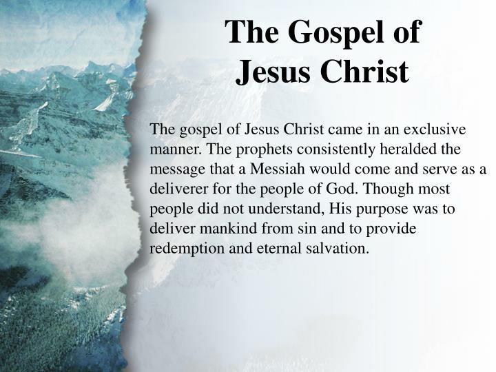 I. The Gospel of Jesus Christ