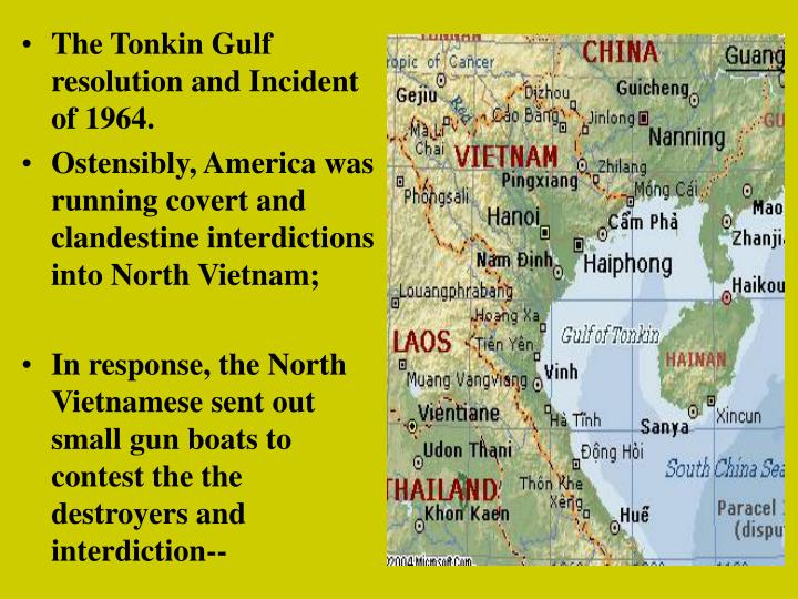 The Tonkin Gulf resolution and Incident of 1964.