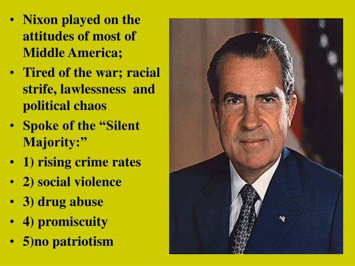 Nixon played on the attitudes of most of Middle America;