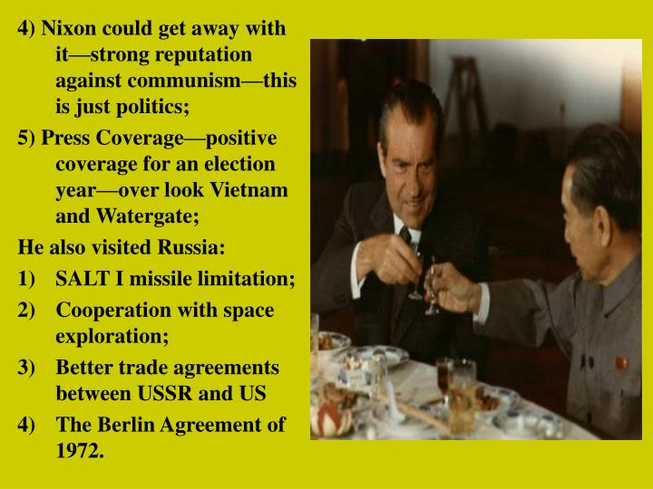 4) Nixon could get away with it—strong reputation against communism—this is just politics;
