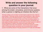 write and answer the following question in your journal