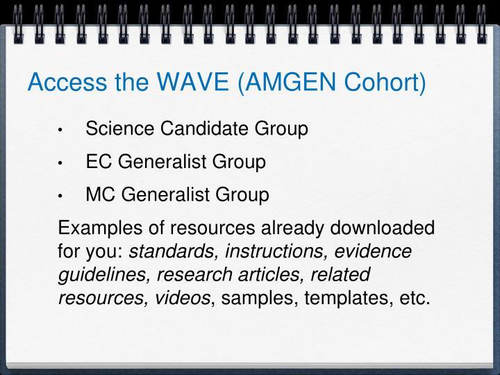 Access the WAVE (AMGEN Cohort)