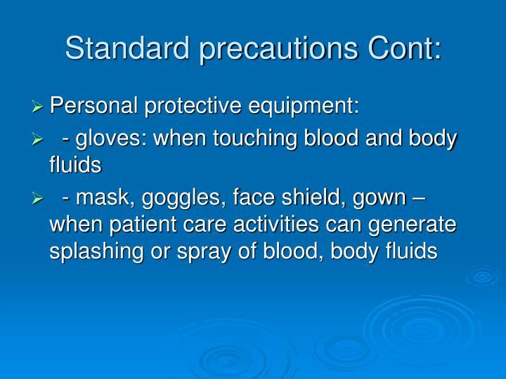 Standard precautions Cont:
