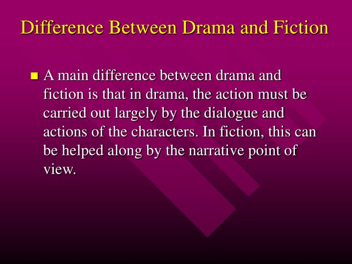 Difference Between Drama and Fiction