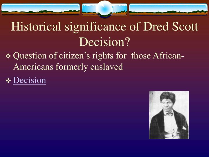 Historical significance of Dred Scott Decision?