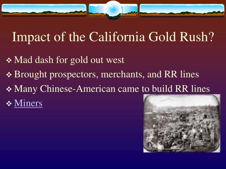 Impact of the California Gold Rush?