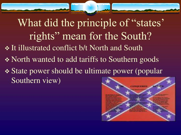 """What did the principle of """"states' rights"""" mean for the South?"""
