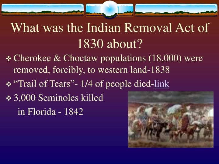 What was the Indian Removal Act of 1830 about?