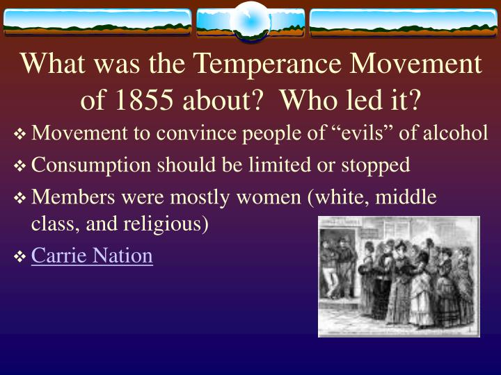 What was the Temperance Movement of 1855 about?  Who led it?