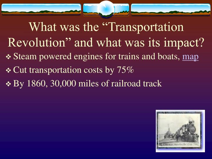 """What was the """"Transportation Revolution"""" and what was its impact?"""