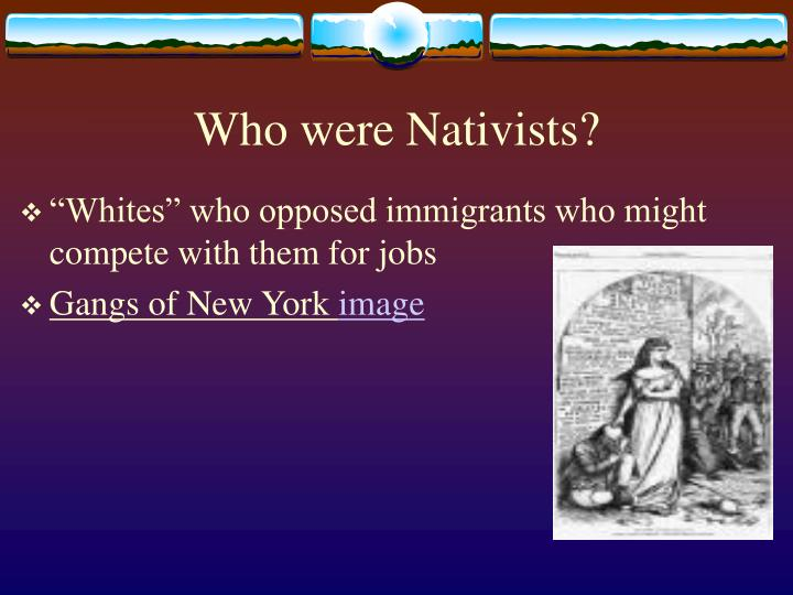 Who were Nativists?