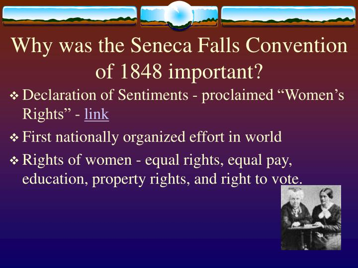Why was the Seneca Falls Convention of 1848 important?