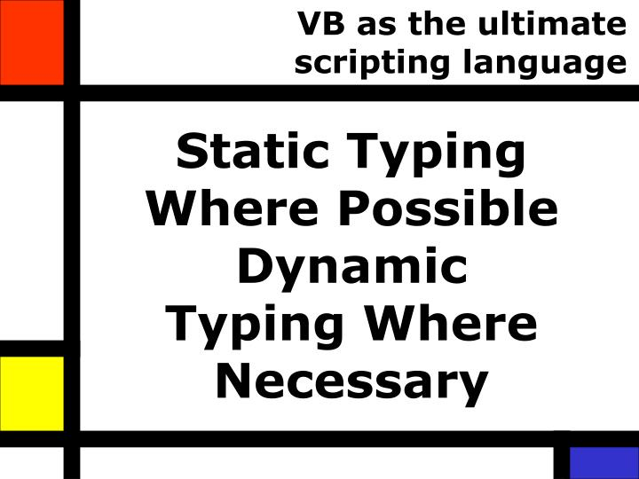 VB as the ultimate scripting language
