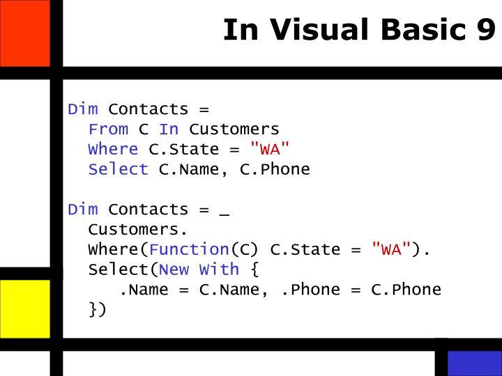 In Visual Basic 9