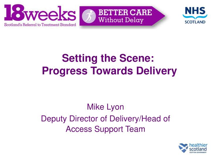 Setting the scene progress towards delivery