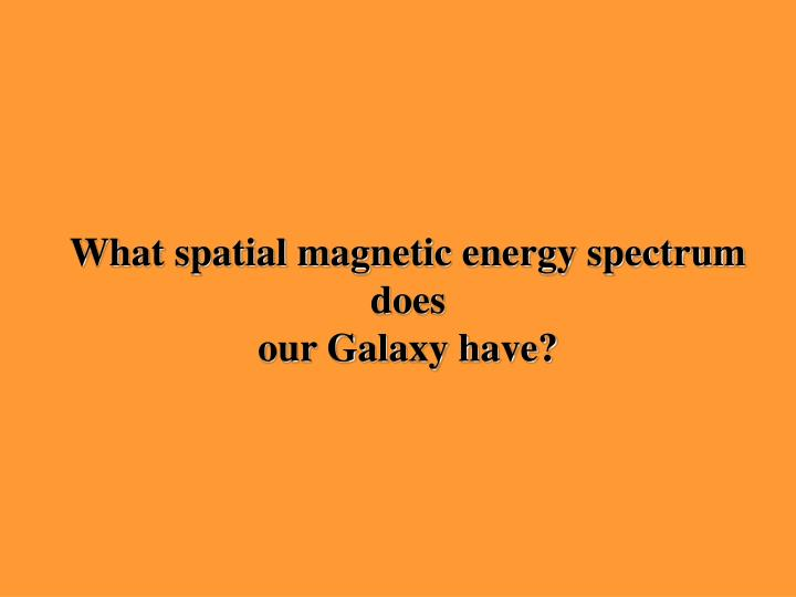 What spatial magnetic energy spectrum