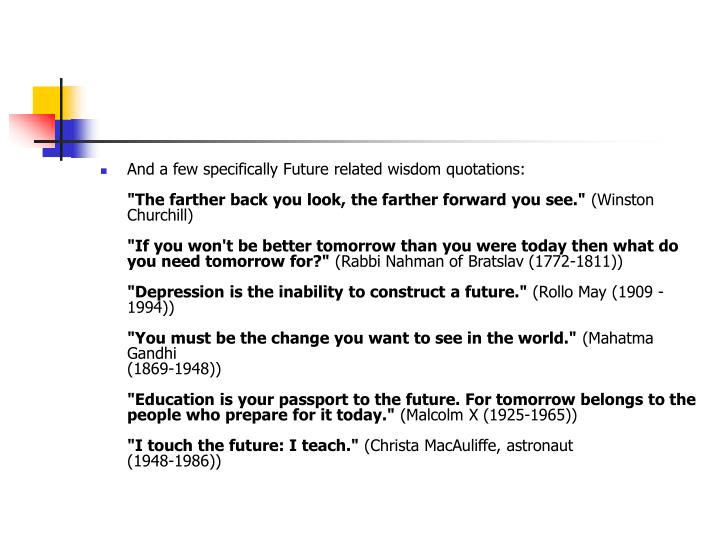 And a few specifically Future related wisdom quotations: