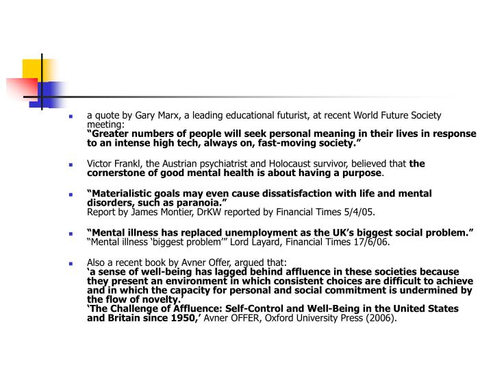 a quote by Gary Marx, a leading educational futurist, at recent World Future Society meeting:
