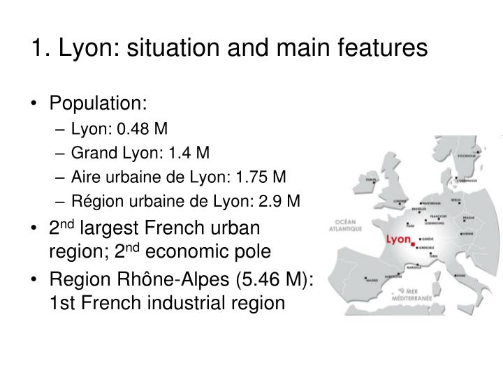 1 lyon situation and main features