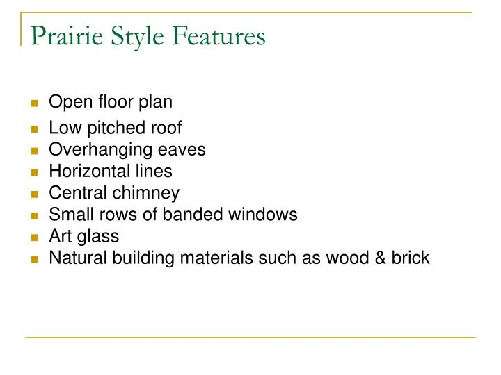 Prairie Style Features