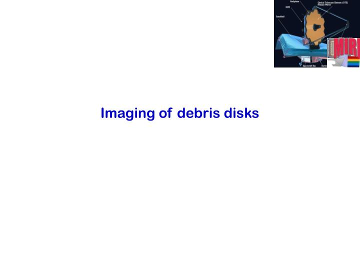 Imaging of debris disks