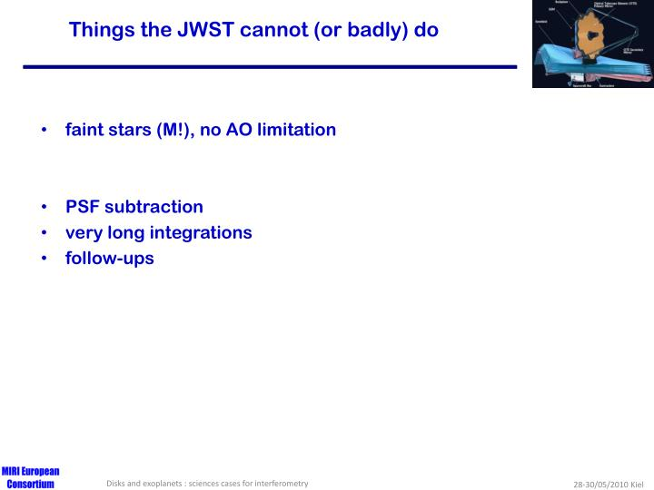Things the JWST cannot (or badly) do