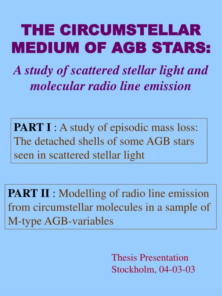 THE CIRCUMSTELLAR MEDIUM OF AGB STARS:
