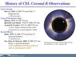history of cel coronal b observations