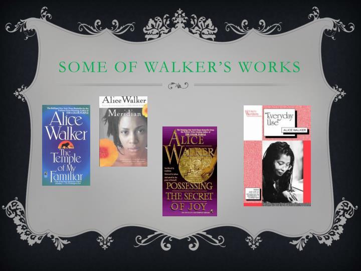 Some of Walker's works