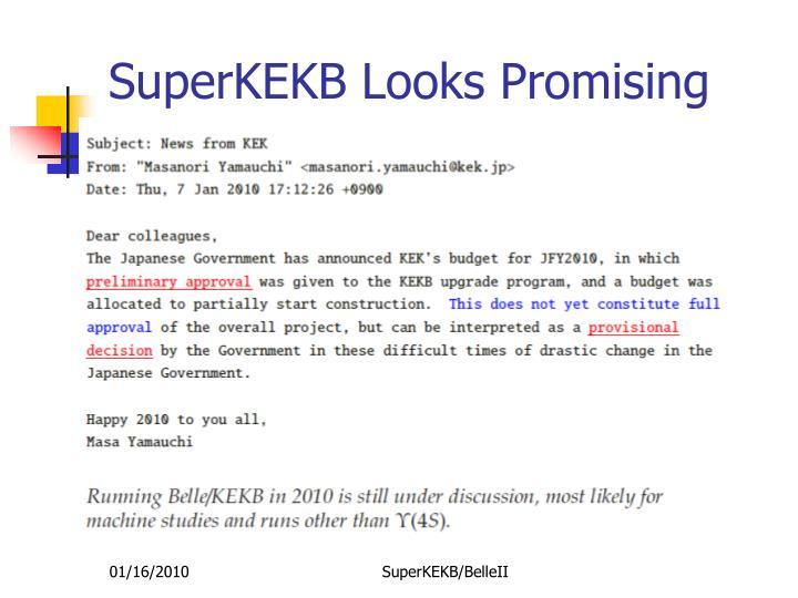 SuperKEKB Looks Promising