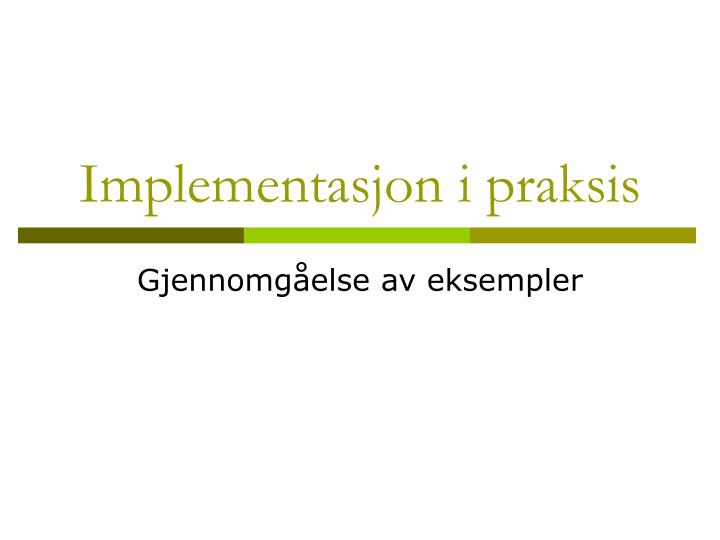 Implementasjon i praksis