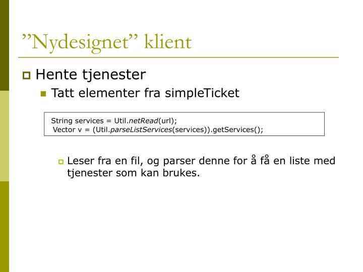 """""""Nydesignet"""" klient"""