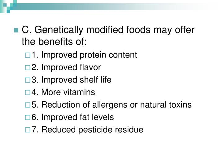C. Genetically modified foods may offer the benefits of: