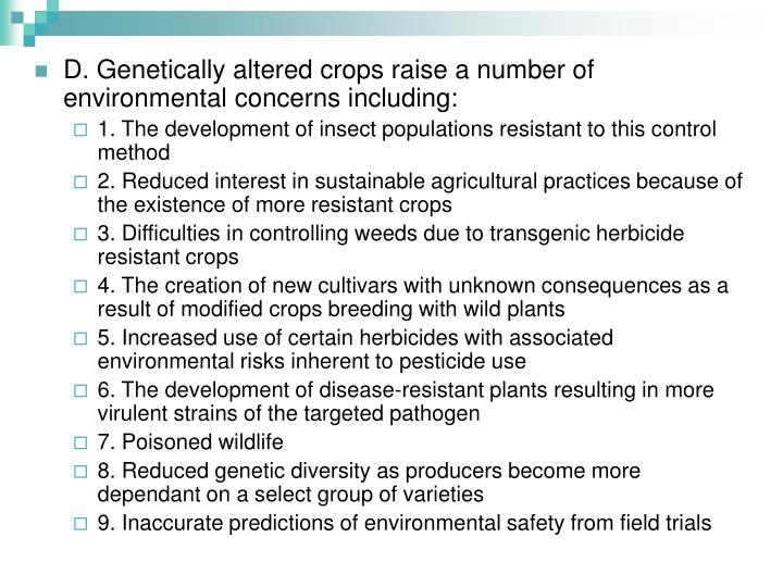 D. Genetically altered crops raise a number of environmental concerns including: